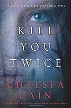 Kill You Twice: An Archie Sheridan /…