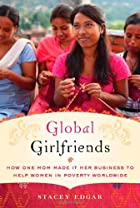 Global girlfriends : how one mom made it her…