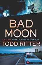 Bad Moon by Todd Ritter