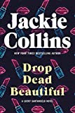 Collins, Jackie: Drop Dead Beautiful