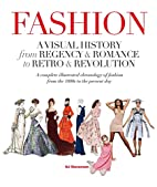 Fashion: A Visual History: From Regency &…