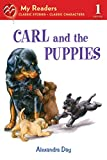 Day, Alexandra: Carl and the Puppies (My Readers Level 1)