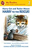 Feldman, Thea: Harry Cat and Tucker Mouse: Harry to the Rescue! (My Readers Level 2)