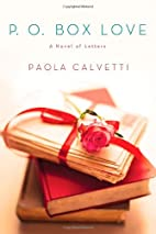 P.O. Box Love: A Novel of Letters by Paola…