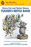 Feldman, Thea: Harry Cat and Tucker Mouse: Tucker's Beetle Band (My Readers)