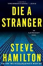 Die a Stranger: An Alex McKnight Novel by…