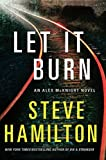 Hamilton, Steve: Let It Burn: An Alex McKnight Novel