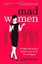 Mad Women: The Other Side of Life on Madison…