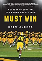 Must Win: A Season of Survival for a Town…
