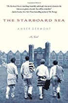The Starboard Sea: A Novel by Amber Dermont