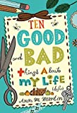 Martin, Ann M.: Ten Good and Bad Things About My Life (So Far)