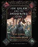 Mignola, Mike: Joe Golem and the Drowning City: An Illustrated Novel
