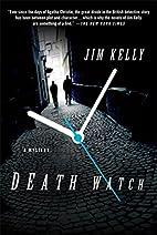 Death Watch by Jim Kelly