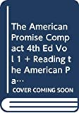 Roark, James L.: American Promise Compact 4e V1 & Reading the American Past 4e V1& Pocket Guide to Writing in History 6e & Atlas of American History