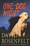 Rosenfelt, David: One Dog Night (Andy Carpenter Novels)