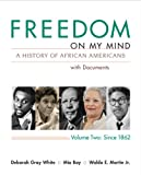 Gray White, Deborah: Freedom on My Mind, Volume 2: A History of African Americans, with Documents