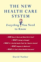 The New Health Care System: Everything You…