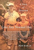 Like Any Normal Day: A Story of Devotion by…