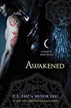 Awakened (House of Night) by P. C. Cast