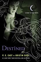 Destined (House of Night) by P. C. Cast