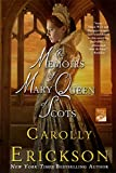 Erickson, Carolly: The Memoirs of Mary Queen of Scots: A Novel