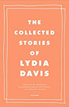 The Collected Stories of Lydia Davis by…