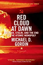 Red Cloud at Dawn: Truman, Stalin, and the…