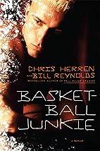 Basketball Junkie: A Memoir by Chris Herren