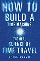 How to Build a Time Machine: The Real…