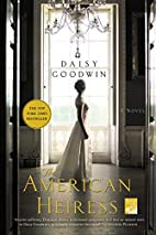 The American Heiress: A Novel by Daisy…