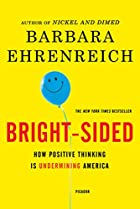 Bright-Sided: How Positive Thinking Is…