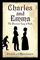 Charles and Emma: The Darwins' Leap of Faith…