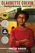 Claudette Colvin: Twice Toward Justice by…