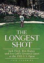 The Longest Shot: Jack Fleck, Ben Hogan, and…