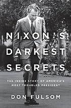 Nixon's Darkest Secrets: The Inside…