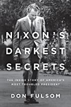 Nixon's Darkest Secrets: The Inside…