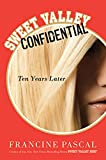 Pascal, Francine: Sweet Valley Confidential: Ten Years Later