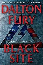 Black Site: A Delta Force Novel by Dalton…