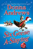 Andrews, Donna: Six Geese A-Slaying: A Meg Langslow Christmas Mystery (Meg Langslow Mysteries)