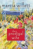 Willett, Marcia: The Prodigal Wife: A Novel