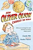Mills, Claudia: How Oliver Olson Changed the World