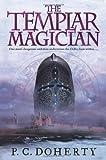 Doherty, P. C.: The Templar Magician