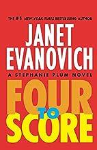 Four to Score (Stephanie Plum) by Janet…