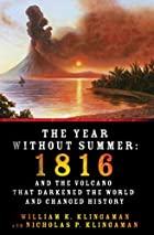 The Year Without Summer: 1816 and the…