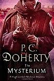 Doherty, P. C.: The Mysterium: A Hugh Corbett Medieval Mystery (Hugh Corbett Medieval Mysteries)