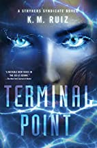 Terminal Point: A Strykers Syndicate Novel…