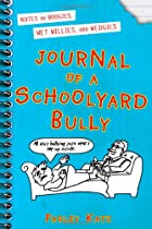 Journal of a Schoolyard Bully: Notes on…