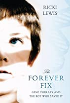 The Forever Fix: Gene Therapy and the Boy…