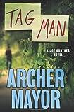 Mayor, Archer: Tag Man: A Joe Gunther Novel (Joe Gunther Mysteries)
