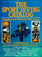 The Sport Diving Catalog: A Resource Book…